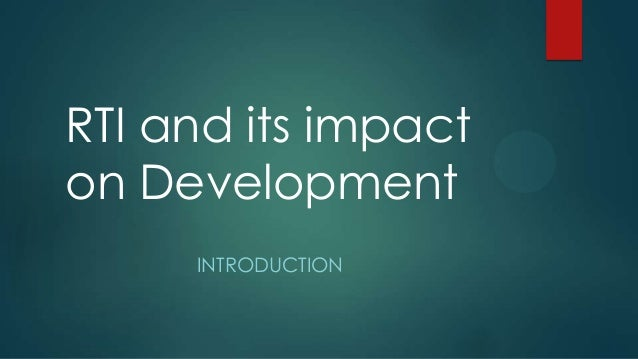 RTI and its impact on Development INTRODUCTION
