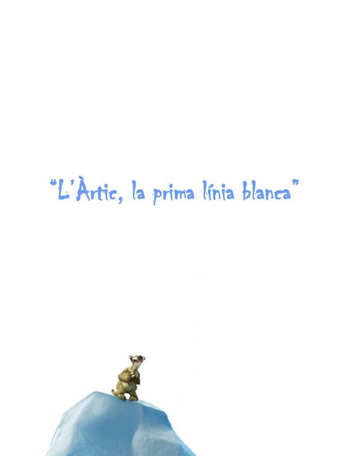 """""""L'Àrtic, la prima línia blanca"""""""