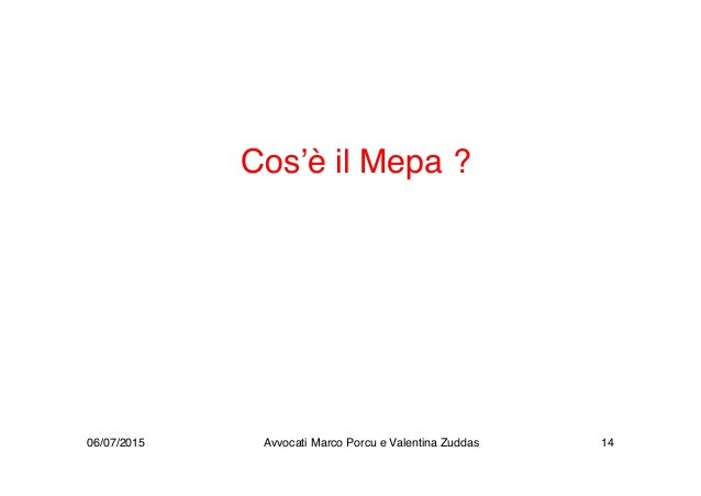 Cos'è il Mepa ? 06/07/2015 Avvocati Marco Porcu e Valentina Zuddas 14