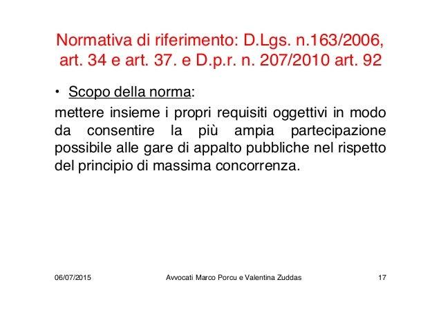 Normativa di riferimento: D.Lgs. n.163/2006, art. 34 e art. 37. e D.p.r. n. 207/2010 art. 92 • Scopo della norma: mettere ...