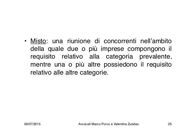 • Misto: una riunione di concorrenti nell'ambito della quale due o più imprese compongono il requisito relativo alla categ...
