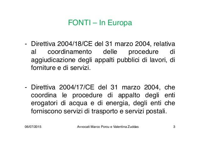 FONTI – In Europa - Direttiva 2004/18/CE del 31 marzo 2004, relativa al coordinamento delle procedure di aggiudicazione de...