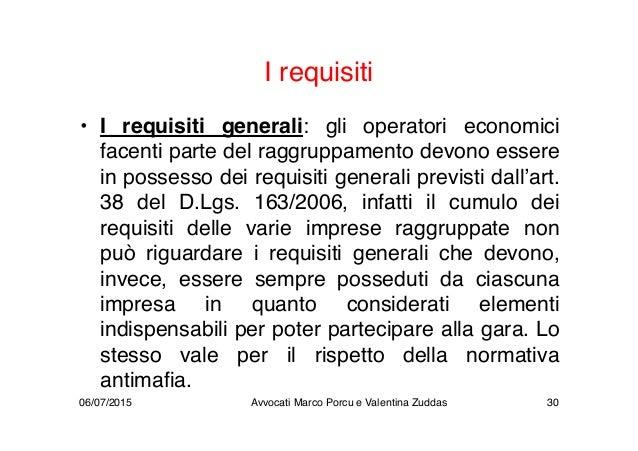 I requisiti • I requisiti generali: gli operatori economici facenti parte del raggruppamento devono essere in possesso dei...