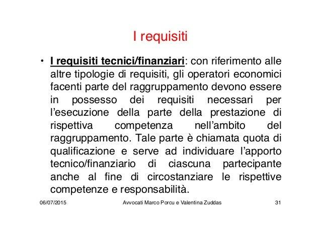 I requisiti • I requisiti tecnici/finanziari: con riferimento alle altre tipologie di requisiti, gli operatori economici f...