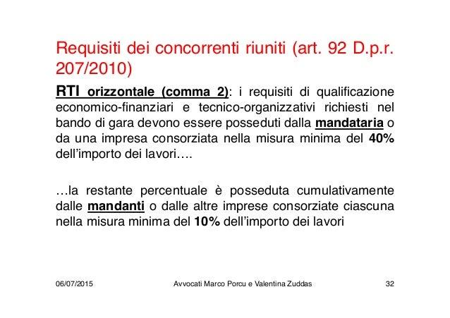 Requisiti dei concorrenti riuniti (art. 92 D.p.r. 207/2010) RTI orizzontale (comma 2): i requisiti di qualificazione econo...