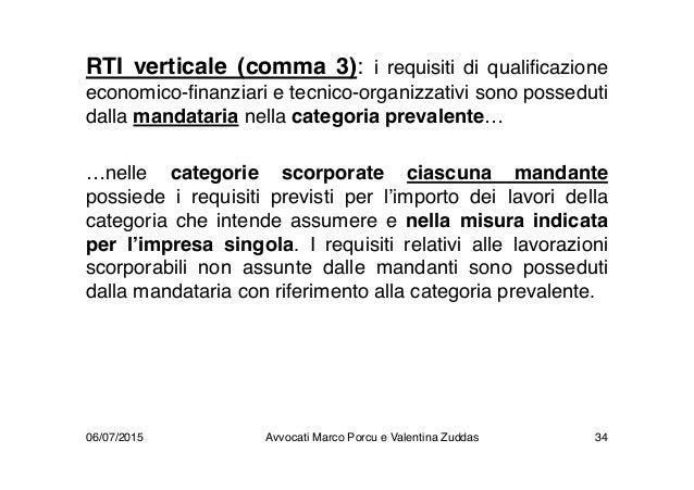 RTI verticale (comma 3): i requisiti di qualificazione economico-finanziari e tecnico-organizzativi sono posseduti dalla m...