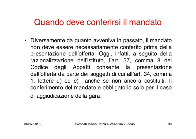 Quando deve conferirsi il mandato • Diversamente da quanto avveniva in passato, il mandato non deve essere necessariamente...
