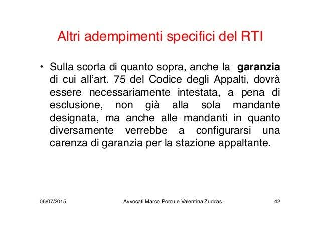 Altri adempimenti specifici del RTI • Sulla scorta di quanto sopra, anche la garanzia di cui all'art. 75 del Codice degli ...