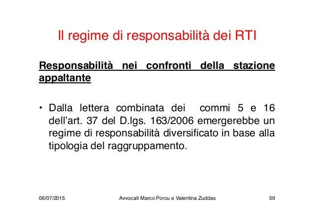 Il regime di responsabilità dei RTI Responsabilità nei confronti della stazione appaltante • Dalla lettera combinata dei c...