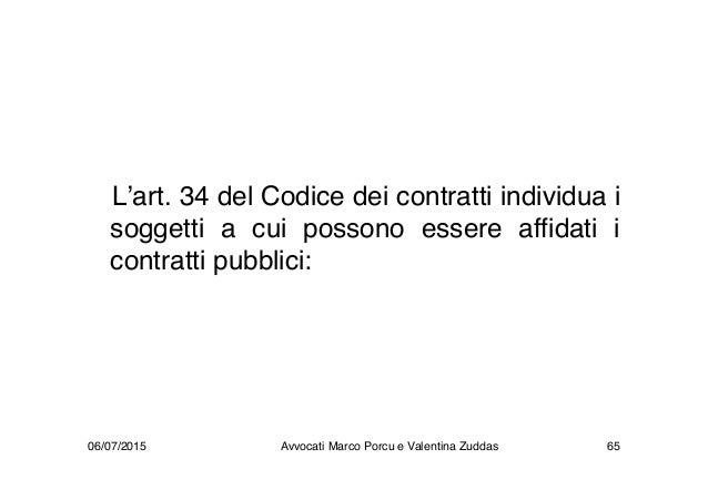 L'art. 34 del Codice dei contratti individua i soggetti a cui possono essere affidati i contratti pubblici: 06/07/2015 Avv...