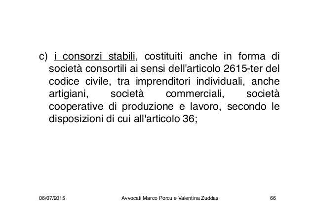 c) i consorzi stabili, costituiti anche in forma di società consortili ai sensi dell'articolo 2615-ter del codice civile, ...