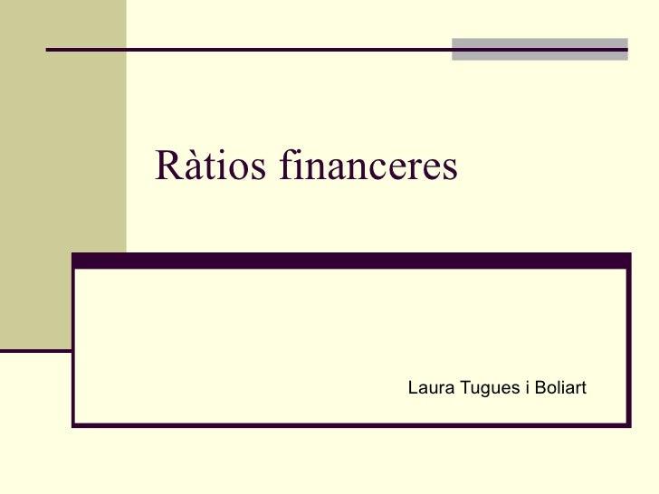 Ràtios financeres Laura Tugues i Boliart