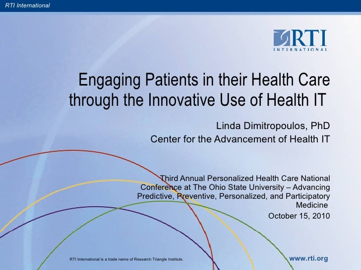 Engaging Patients in their Health Care through the Innovative Use of Health IT  Linda Dimitropoulos, PhD Center for the Ad...