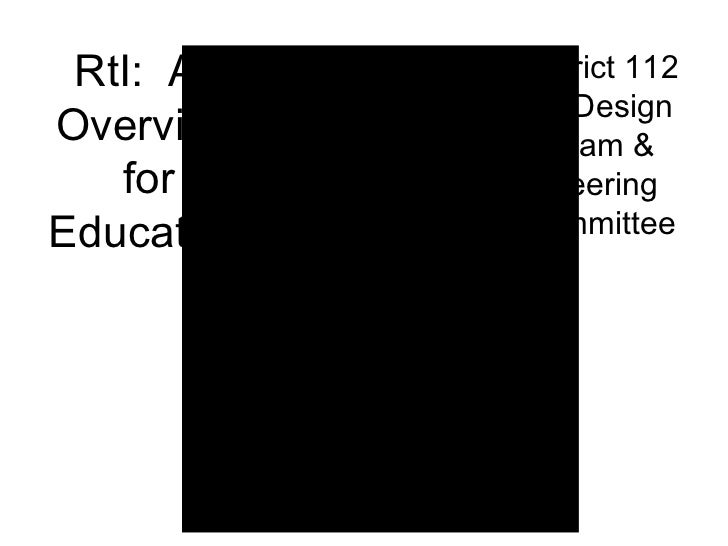 RtI:  An Overview for Educators District 112 RtI Design Team & Steering Committee