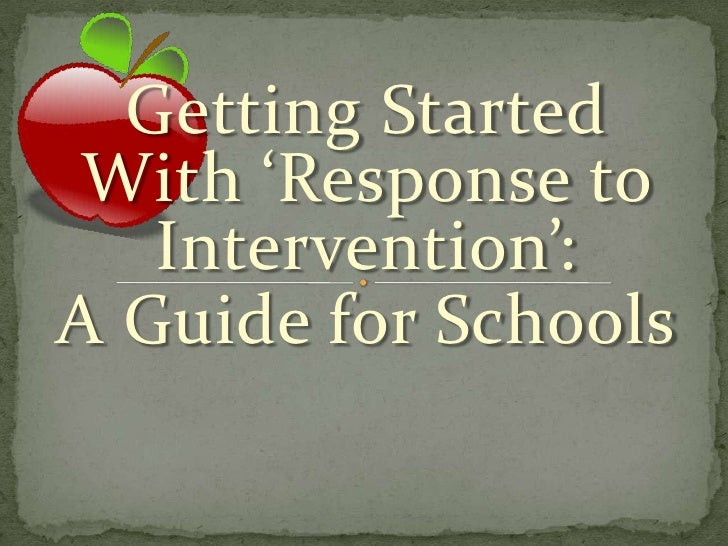 Getting Started With 'Response to Intervention': <br />A Guide for Schools<br />