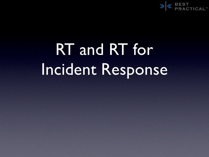 RT and RT for Incident Response