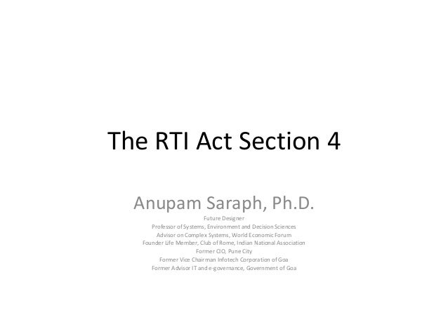 The RTI Act Section 4Anupam Saraph, Ph.D.Future DesignerProfessor of Systems, Environment and Decision SciencesAdvisor on ...