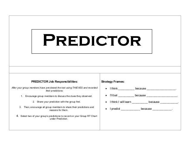 PREDICTOR Job Responsibilities: After your group members have previewed the text using THIEVES and recorded their predicti...