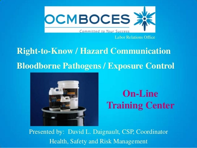 Labor Relations OfficeRight-to-Know / Hazard CommunicationBloodborne Pathogens / Exposure Control                         ...