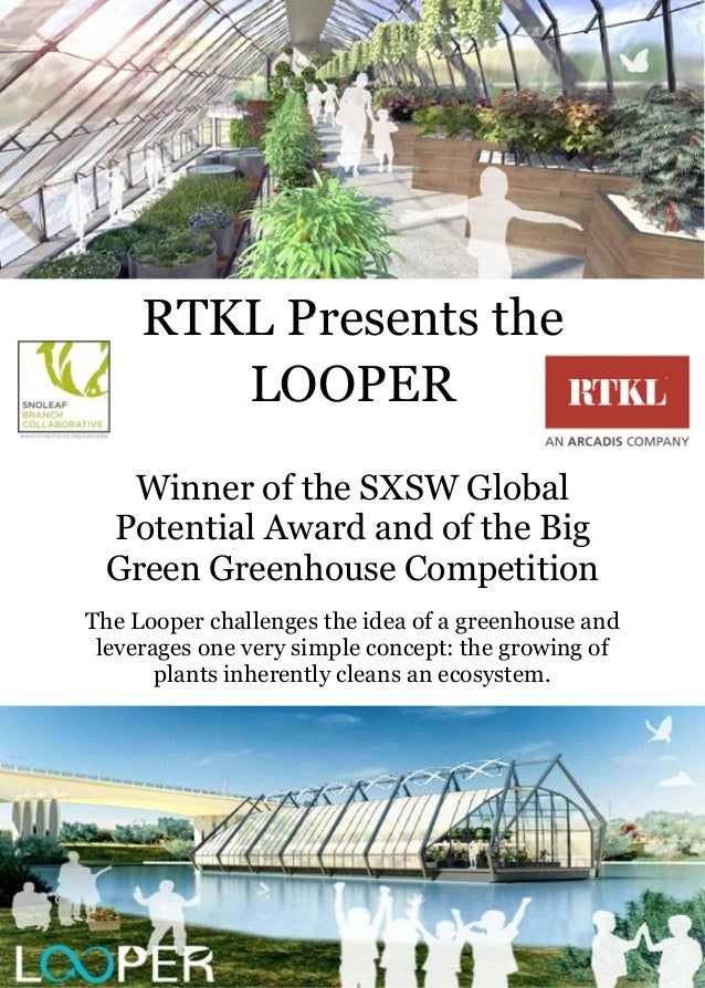 RTKL Presents the LOOPER Winner of the SXSW Global Potential Award and of the Big Green Greenhouse Competition The Looper ...