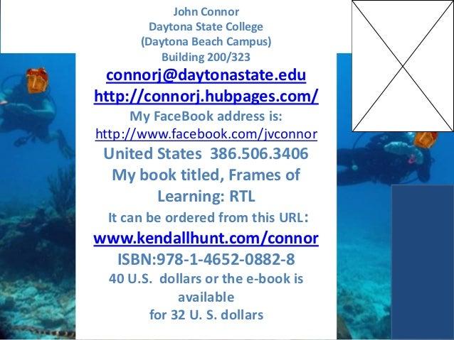 John Connor         Daytona State College       (Daytona Beach Campus)           Building 200/323  connorj@daytonastate.ed...