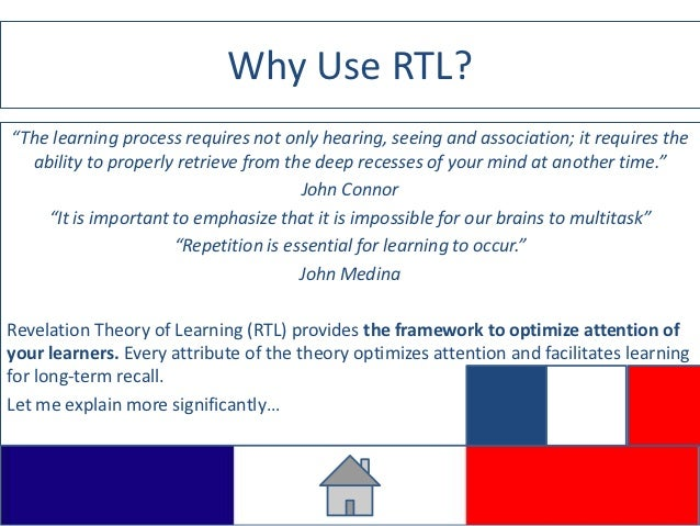 """Why Use RTL?""""The learning process requires not only hearing, seeing and association; it requires the  ability to properly ..."""