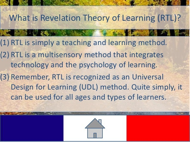 What is Revelation Theory of Learning (RTL)?(1) RTL is simply a teaching and learning method.(2) RTL is a multisensory met...