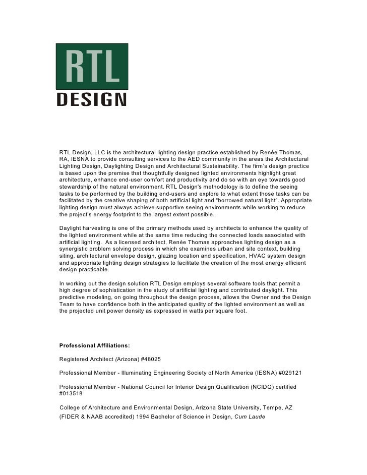 RTL Design, LLC is the architectural lighting design practice established by Renée Thomas, RA, IESNA to provide consulting...