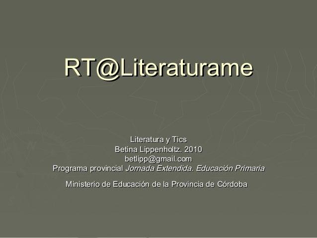 RT@LiteraturameRT@Literaturame Literatura y TicsLiteratura y Tics Betina Lippenholtz. 2010Betina Lippenholtz. 2010 betlipp...