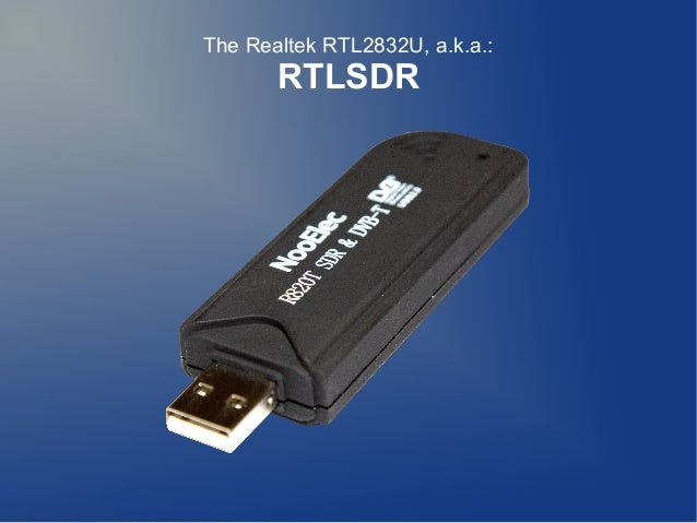 The Realtek RTL2832U, a.k.a.:  RTLSDR