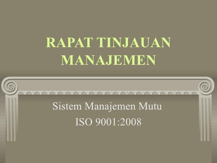 RAPAT TINJAUAN MANAJEMEN Sistem Manajemen Mutu  ISO 9001:2008