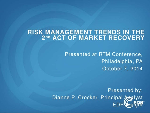 1 Presented at RTM Conference, Philadelphia, PA October 7, 2014 Presented by: Dianne P. Crocker, Principal Analyst EDR Ins...