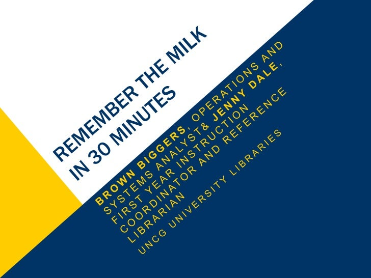 AGENDA• Brief overview of Remember the Milk (RTM)• Creating your account• Tasks• Lists and tags• Searching and smart lists
