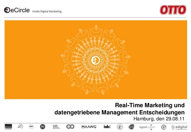 Real-Time Marketing und datengetriebene Management Entscheidungen Hamburg, den 29.08.11