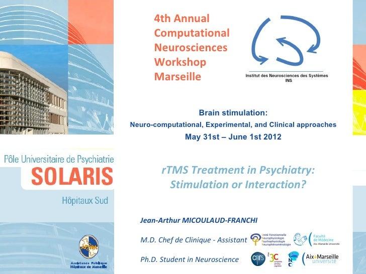 4th Annual      Computational      Neurosciences      Workshop      Marseille                    Brain stimulation:Neuro-c...