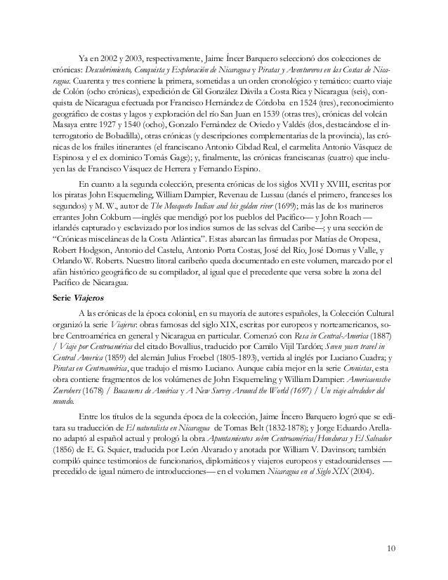 10 Ya en 2002 y 2003, respectivamente, Jaime Íncer Barquero seleccionó dos colecciones de crónicas: Descubrimiento, Conqui...