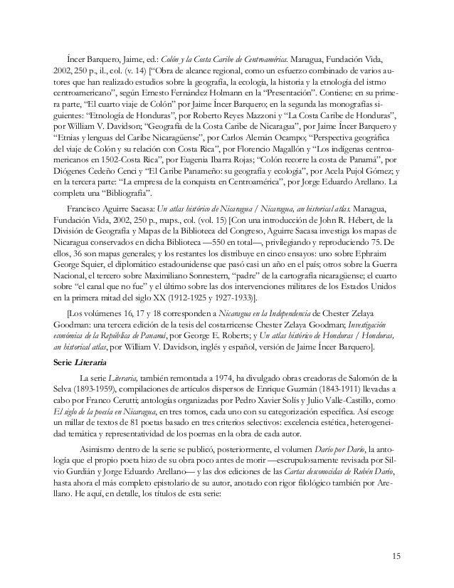 15 Íncer Barquero, Jaime, ed.: Colón y la Costa Caribe de Centroamérica. Managua, Fundación Vida, 2002, 250 p., il., col. ...