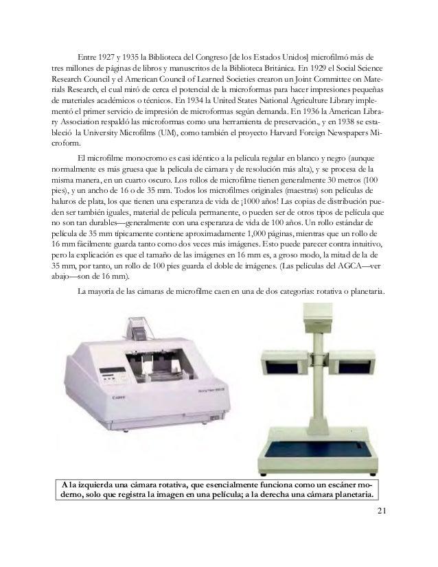 22 Las cámaras rotativas, ya no son populares, se usaban principalmente para filmar grandes cantidades de documentos peque...