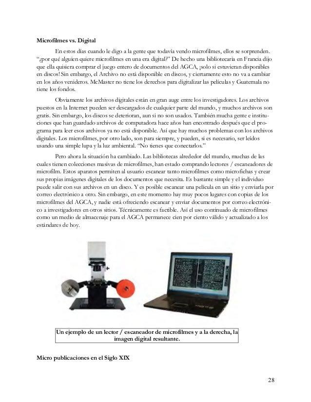 Como hemos notado, la técnica de crear microfilmes fue creada en 1839, tomó cerca de 100 años para que el medio fuera popu...