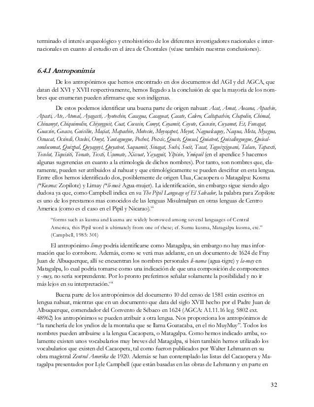 sus propias investigaciones llevadas a cabo en 1974 en Cacaopera, Morazán, El Salvador), así co- mo la lista de vocablos p...