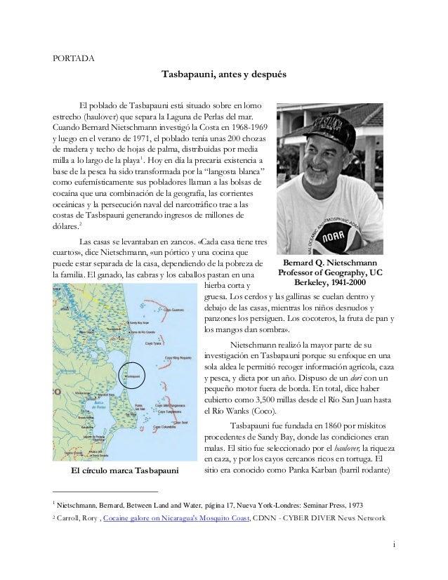 y luego Tasbapauni, que significa «tierra roja». Las zonas de tortugueo distan de 3 a 30 millas al este de la aldea. Los m...