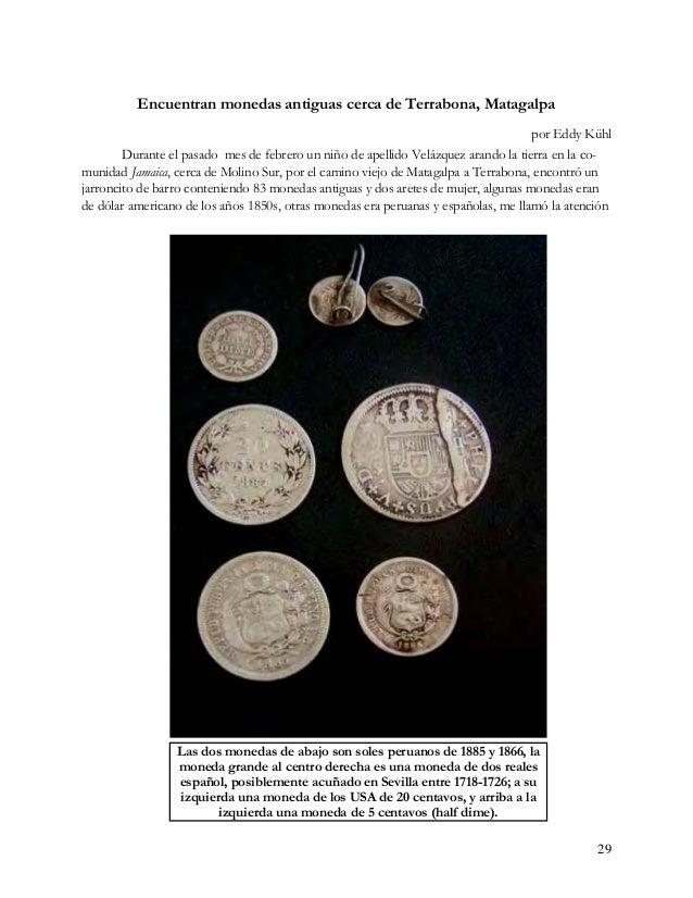30 una que dice: Felipe V, con el escudo de armas de España. Por ejemplo, me contaba mi amigo José T. Mejía Lacayo, que en...