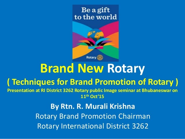 Brand New Rotary ( Techniques for Brand Promotion of Rotary ) Presentation at RI District 3262 Rotary public Image seminar...