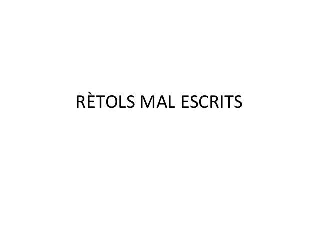 RÈTOLS MAL ESCRITS