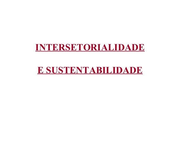 INTERSETORIALIDADE E SUSTENTABILIDADE