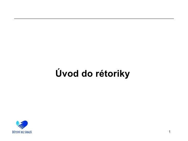 <ul><li>Úvod do rétoriky   </li></ul>