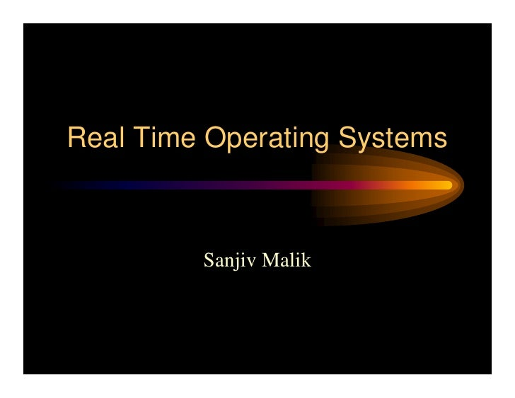 Real Time Operating Systems             Sanjiv Malik
