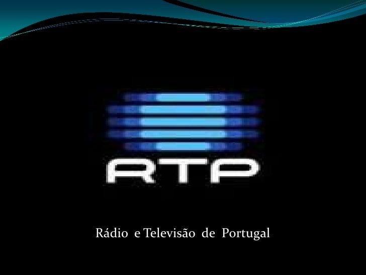 Rádio  e Televisão  de  Portugal<br />