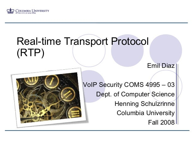 Real-time Transport Protocol(RTP)                                  Emil Diaz              VoIP Security COMS 4995 – 03    ...