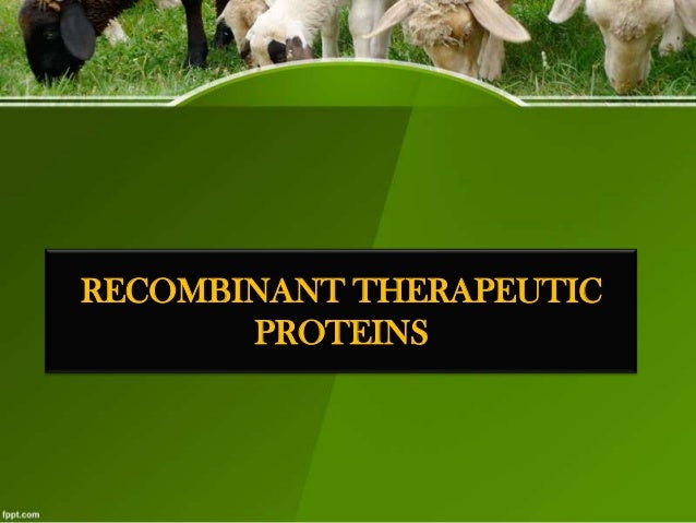 RECOMBINANT THERAPEUTIC PROTEINS